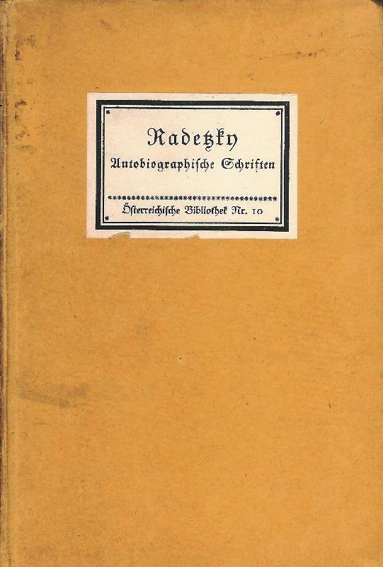 Radetzky. Sein Leben und sein Wirken. Nach Briefen, Berichten und autobiographischen Skizzen zusammengestellt. (= Österreichische Bibliothek, Nr. 10).