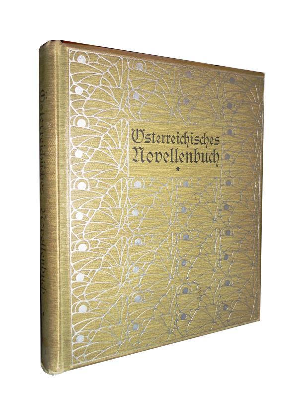 Österreichisches Novellenbuch. 1. Band (von 2). Die erste Sammlung. Enthält Beiträge von Ferdinand von Saar, Stephan Milow, Arnold Hagenauer, Anton Renk, Franz Himmelbauer, Hans Fraungruber sowie einem Begleitwort von Max Morold.